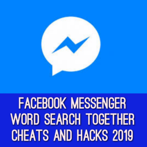2019 cheats and hacks for Facebook Messenger word search together game
